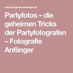 Partyfotos – die geheimen Tricks der Partyfotografen – Fotografie Anfänger
