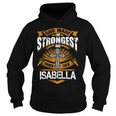 Awesome Tee ISABELLA ISABELLABIRTHDAY ISABELLAYEAR ISABELLAHOODIE ISABELLANAME ISABELLAHOODIES  TSHIRT FOR YOU Shirt; Tee