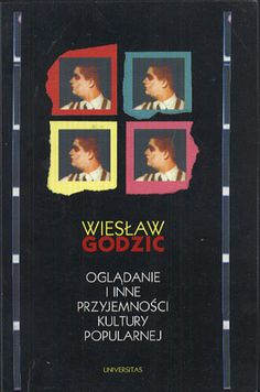 Oglądanie i inne przyjemności kultury popularnej, Wiesław Godzic, Towarzystwo Autorów i Wydawców Prac Naukowych UNIVERSITAS, 1996, http://www.antykwariat.nepo.pl/ogladanie-i-inne-przyjemnosci-kultury-popularnej-wieslaw-godzic-p-14360.html