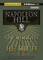 Your Right to Be Rich [Audiobook] | Napoleon Hill Foundation