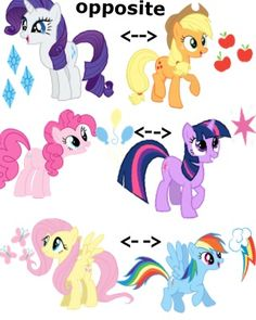 I personally find Rarity opposite from Applejack because, Rarity: Generous, beautiful, quick-witted & sophisticated.-Applejack: Honest, down-to-earth & cute. I personally find Pinkie pie opposite from Twilight sparkle because, Pinkie pie: Optimistic, free-spirited & fun.-Twilight sparkle: Studious, up-tight & caring. I personally find Fluttershy opposite from Rainbow dash because Fluttershy: Kind, shy & gentle.-Rainbow dash: Loyal, mischievous & daring. By Generosity, peace & wag