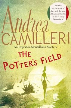 The Potter's Field: The Inspector Montalbano Mysteries - Book 13 by Andrea Camilleri, http://www.amazon.co.uk/dp/B007G7IW6O/ref=cm_sw_r_pi_dp_-aATtb0SSZJ8Y