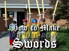 How to Make Pool Noodle and PVC Swords