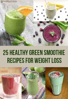 "How to make healthy smoothies at home to lose weight 25 Healthy Green Smoothie Recipes for Weight Loss ""I tried to pick the healthiest, easiest and most tasty healthy green smoothie recipes for weight loss..."""