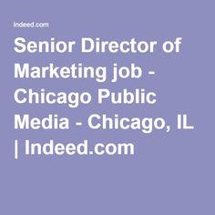 Senior Director of Marketing job - Chicago Public Media - Chicago, IL | Indeed.com