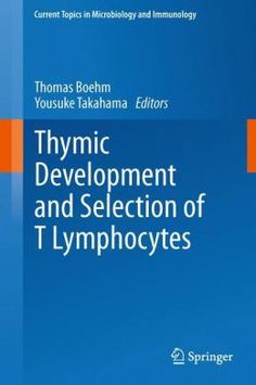 Thymic Development and Selection of T Lymphocytes Microbiology, Medical Center, Helsinki