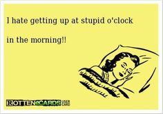 Stupid o'clock in the morning!!