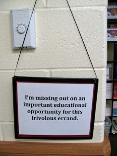 """Hall Pass: """"I'm missing out on an important educational opportunity for this frivolous errand."""""""