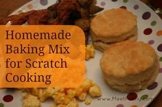 Homemade baking mix with lots of variations for pancakes, biscuits, and much more!
