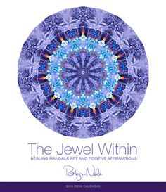 """The Jewel Within"" Healing Mandala Art and Positive Affirmation Desk Calendar for 2015 by Robyn Nola #mandala #art"