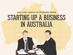 The 5 Key Things to Consider When Starting Up a Business in Australia #business