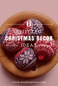 6 Knitted Christmas Decoration Ideas | woolventures, knitting, christmas knitting, handmade christmas decoration, knitted christmas ornaments, wool, yarn, handmade Knitted Christmas Decorations, Knit Christmas Ornaments, Christmas Knitting, Christmas Ideas, Knitting Blogs, Wool Yarn, Knit Crochet, Posts, My Favorite Things