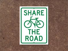 Share The Road Bicycle Sign by AuthenticSigns on Etsy https://www.etsy.com/listing/152502061/share-the-road-bicycle-sign