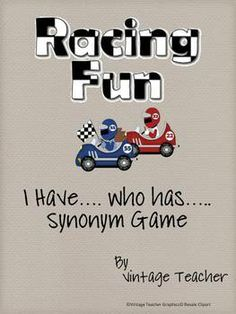 This I have...Who has... Racing Game deals with synonyms.  There are a total of 27 cards with designated start and stop cards so there is a complet...