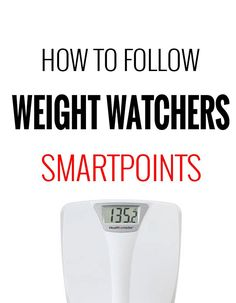 How to Follow Weight Watchers SmartPoints Program