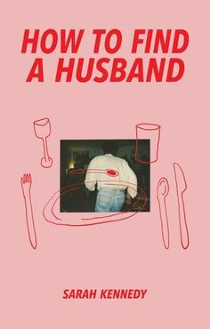 How To Find a Husband, by Sarah Kennedy