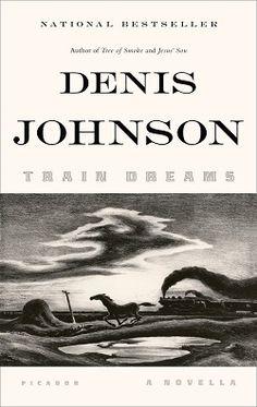 """Train Dreams"" by Denis Johnson"