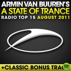 A State Of Trance Radio Top 15 - August 2011, an album by Armin van Buuren ASOT Radio Top 20 on Spotify