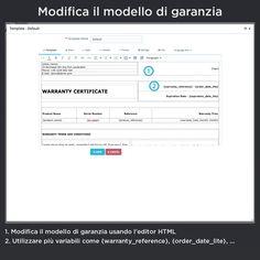 Modifica il modello di garanzia, modifica il modello di garanzia usando l'editor HTML, utilizzare più variabili come {riferimento_di_garanzia}, {ordine_data_lite}…