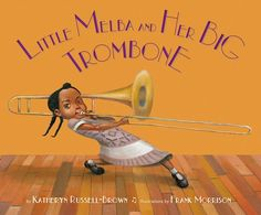 King BooLittle Melba and Her Big Trombone by Katheryn Russell-Brown, illustrated by Frank Morrison. Little Melba and Her Big Trombone by Katheryn Russell-Brown, illustrated by Frank Morrison. Big Little, So Little Time, Teaching Music, Teaching Kids, Preschool Music, Kindergarten Music, Homeschool Kindergarten, Music Activities, Teaching Reading