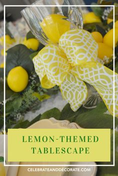 Dressing your table with lemons emmalee elizabeth design for Muebles pitarch