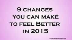 9 Changes you can make to feel better this year