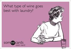 Make chores enjoyable with a glass of wine and stop whining