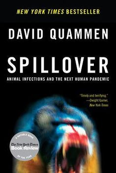 Not even sure I could read this...but I'd kind of like to.  Spillover: Animal Infections and the Next Human Pandemic