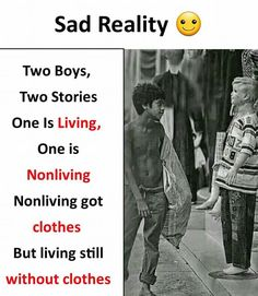 Sad reality ☺️ Our socaity People Quotes, True Quotes, Best Quotes, Motivational Quotes, Inspirational Quotes, Qoutes, Reality Of Life, Reality Quotes, Pictures With Deep Meaning