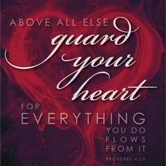 "Help Thyself_""Above all else guard your heart for everything you do flows from it.""_Proverbs 4:23"