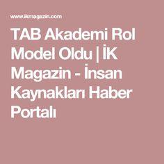 TAB Akademi Rol Model Oldu | İK Magazin - İnsan Kaynakları Haber Portalı