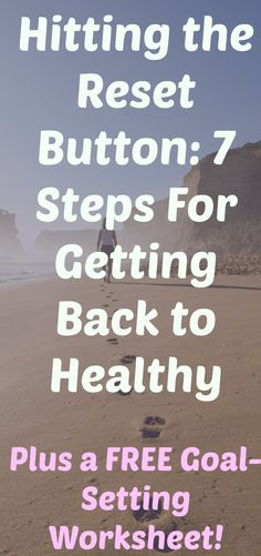 If you need help getting back on track with your weight loss or health goals, these 7 steps can do the trick!