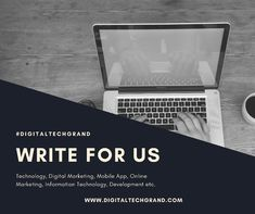 Write for us on technology blog, Mobile Apps, web design and SEO to submit a guest post on www.digitaltechgrand.com #Digitaltechgrand #writeforus #guestblog #technology #marketing #seo #mobileapp