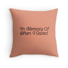 "25% off Hoodies and Sweatshirts. 20% off everything else. Use MANICMON | ""In Memory Of When I Cared - Salmon"" Throw Pillow 