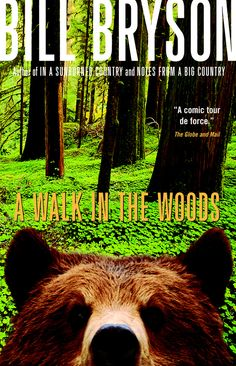 A Walk in the Woods, by Bill Bryson | 32 Books Guaranteed To Make You Laugh Out Loud