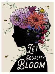 """""""LET EQUALITY BLOOM"""" Poster designed by Brooke Fischer of Notice Designs for the Women's March on Washington 2017. For sale on Zazzle. 18""""x24"""" $20.30"""