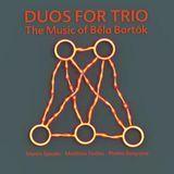 Duos for Trio: The Music of Bela Bartok [CD]