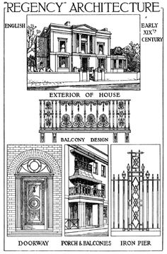 The Regency Era had particular styles that were used on their houses. For example balconies were very popular in this period of time.