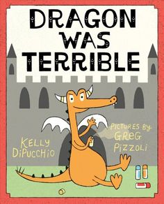 Dragon Was Terrible by Kelly DiPucchio (August A silly read-aloud that is sure to please kids who like dragons, knights, bad behavior, and happy endings. Share it in storytimes about Royalty or Reading. Read Aloud Books, Good Books, My Books, Music Books, Toddler Books, Childrens Books, 2016 Pictures, Funny Pictures, Teaching Character Traits
