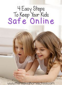 4 Easy Steps To Keep Your Kids Safe Online