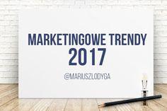 Marketingowe trendy 2017