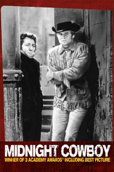 Midnight Cowboy 1969 - I cannot think of a more heroic and painful movie.  Tremendous acting by all involved.  Stunning in its' emotion.