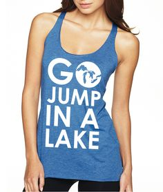 a026059992334 Go Jump In A Lake - Women s Flowy Scoop Muscle Tank - Blue · Racerback Tank  TopClothing ...