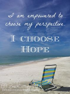choose hope | René Marie Photography | Beach Cottage Life | https://www.facebook.com/BeachCottageLifePhotography