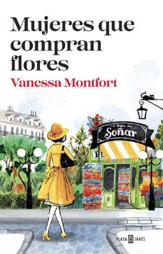 Mujeres que compran flores - Vanessa Montfort Écija en libros I Love Books, Good Books, Books To Read, My Books, Sixth Grade Science, The Book Thief, Film Books, I Love Reading, Lectures