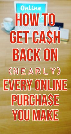 How to get cash back on (nearly) online purchase you make. Never shop online again before checking this out!