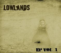 """EP Vol.1"" by Lowlands - Credits: Mixing, Additional Recordings - Release Year: 2009"