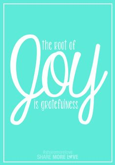 The Root of JOY is Gratefulness!  Would love to create something like this, print & frame for my walk-in closet design.