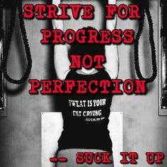 We all want that perfect body, the perfect V, the perfect six pack. Stop focusing on perfection and work on progress. Every day do something to work towards your goal.  That is progress and success.   #suckitupfitness #success #FlexFriday #exercise #gym #eatclean #traindirty #neverquit #fitfam #fitspo #suckitup #fitness #fit #follow #like #SIUF   www.SuckItUpFitnessApparel.com