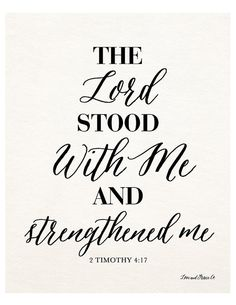 2 Timothy 4:17 Print - Bible Verse - Strength - Love and Grace - The Lord Stood With Me